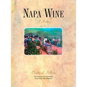 Napa Wine: A History from Mission Days to Present, Second Edition