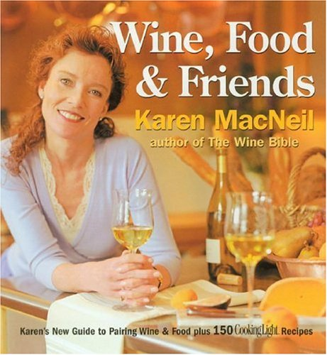 Wine, Food & Friends: Karen's Wine and Food Pairing Guide, Plus Over 100 Cooking Light Recipes-244